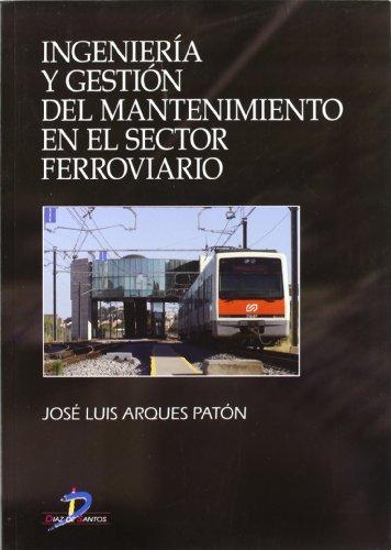 Ingeniería y gestión del mantenimiento en el sector ferroviario