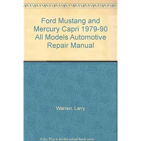 Ford Mustang and Mercury Capri 1979-90 All Models Automotive Repair Manual
