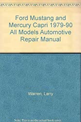 Ford Mustang and Mercury Capri 1979-90 All Models Automotive Repair Manual (Haynes automotive repair manuals) by Larry Warren (1991-01-02)