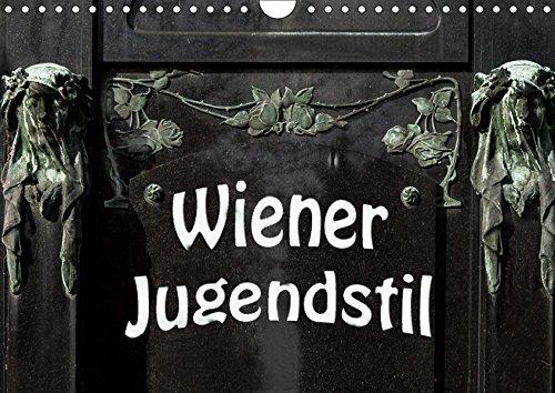Wiener Jugendstil (Wandkalender 2019 DIN A4 quer): Ein fotografischer Überblick über die...