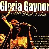 Songtexte von Gloria Gaynor - I Am What I Am