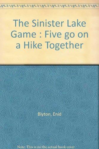 The Sinister Lake game : based on Enid Blyton's Five on a hike together