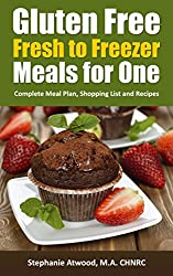 Gluten Free: Gluten Free Meals for One or More Fresh to Freezer Gluten Free Meal Plan, Shopping List and Recipes (The Simple Convenience Series Book 2) (English Edition)