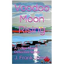 Voodoo Moon Rising (A Indigo Marsh Detective Series Book 1)