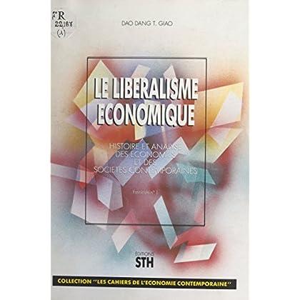Le Libéralisme économique : Histoire et analyse des économies et des sociétés contemporaines (Les Cahiers de l'économie contemporaine)