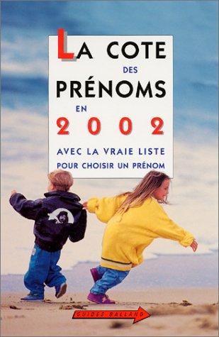 La Cote des prénoms en 2002 par Philippe Besnard, Guy Desplanques