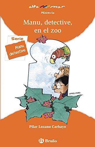 Manu, detective, en el zoo (Castellano - A Partir De 8 Años - Altamar) por Pilar Lozano Carbayo
