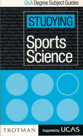 Studying Sports Science (Q & A Degree Subject Guides)
