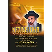 """Lessons for a Jewish Life: NETIVEI OHR - FROM THE TEACHINGS OF THE GAON AND TZADDIK RABBI NISSIM YAGEN zt""""l (Judaism Book 1) (English Edition)"""