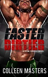 Faster Dirtier (A Team Ferrelli Novel) (New Adult Sports Romance) (Take Me...) (Volume 5) by Colleen Masters (2014-11-05)