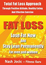 Fat Loss: Lose Fat Now and Stay Lean Permanently: For Men and Women