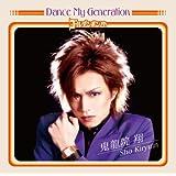 """Dance My Generation [‰‰ñŒÀ'è""""ÕB](‰ž•åƒnƒKƒL••""""ü)"""