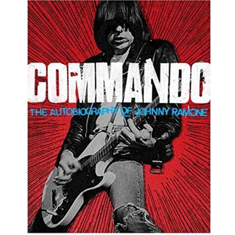 [(Commando: The Autobiography of Johnny Ramone)] [Author: Johnny Ramone] published on (April, 2012)