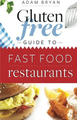 The Gluten Free Fast Food Guide by Adam Bryan (2012-04-11) - Gluten Fast Free Food