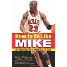 How to Be Like Mike: Life Lessons about Basketball's Best