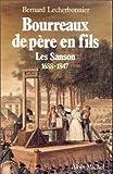 Bourreaux de père en fils - Les Sanson 1688-1847