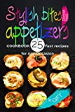 Every good party must have good appetizers. Stylish bites appetizers are the perfect way to kick off a party. Now you don't have to stress about fast recipes for a party. Our Appetizers cookbook includes the best appetizers recipes to ...