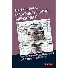 Maschinen ohne Menschen? Industrie 4.0: Von Schein-Revolutionen und der Krise des Kapitalismus
