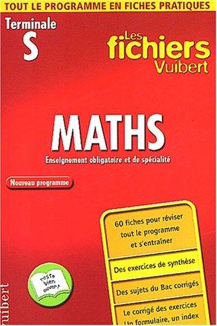 Les Fichiers Vuibert : Maths, terminale S : Enseignement obligatoire et de spécialité (Fiches)