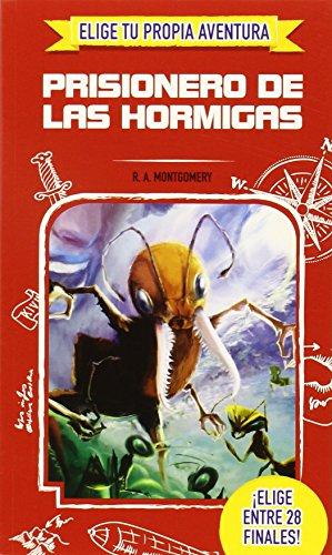 Elige Tu Propia Aventura. Prisionero De Las Hormigas