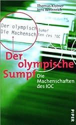 Der olympische Sumpf. Die Machenschaften des IOC.