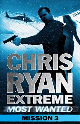 Most Wanted Mission 3: Chris Ryan Extreme Series 3 (Chris Ryan Extreme Most Wanted)