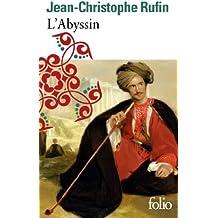 L'Abyssin: Relation des extraordinaires voyages de Jean-Baptiste Poncet, ambassadeur du Négus auprès de Sa Majesté Louis XIV