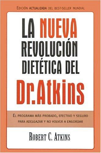 La Nueva Revolución Dietética Del Dr. Atkins