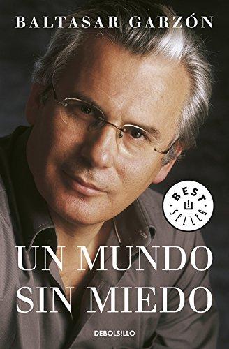 Un mundo sin miedo (BEST SELLER) por Baltasar Garzon