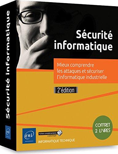 Scurit informatique - Coffret de 2 livres - Mieux comprendre les attaques et scuriser l'informatique industrielle (2e dition)