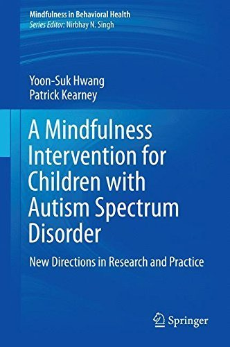 A Mindfulness Intervention for Children with Autism Spectrum Disorders: New Directions in Research and Practice (Mindfulness in Behavioral Health) by Yoon-Suk Hwang (2015-09-09)