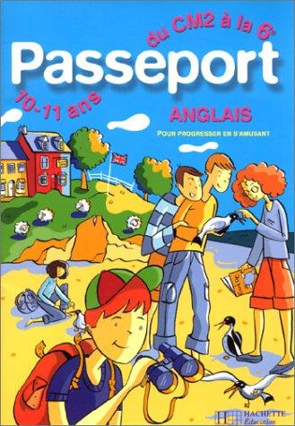 Passeport : Anglais, du CM2 à la 6e - 10-11 ans