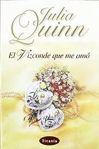 El vizconde que me amó par Julia Quinn