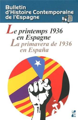 Bulletin d'Histoire Contemporaine de l'Espagne, N° 48 : Le printemps 1936 en Espagne par Eduardo Gonzalez Calleja