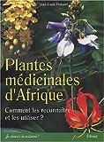Plantes médicinales d'Afrique - Comment les reconnaître et comment les utiliser ?
