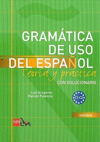 Gram??tica de uso del Espa??ol. Teoria y practica. Con solucionario. C1-C2 (Spanish Edition) by Ramon Palencia (2005-03-21)
