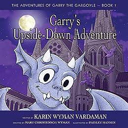 Libros Para Descargar En Garry's Upside-Down Adventure (The Adventures of Garry the Gargoyle Book 1) Como Bajar PDF Gratis