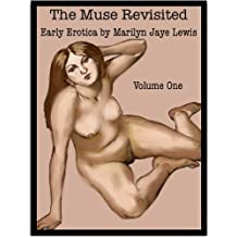 The Muse Revisited: Volume 1: Early Erotica