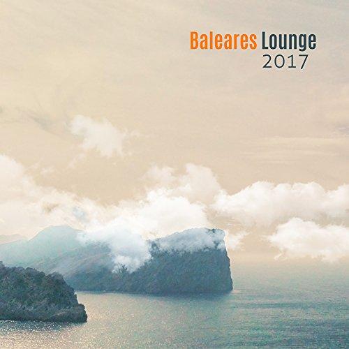 Baleares Lounge 2017- Chill Out, Costa de Sol, Siesta, Las Ramblas, Lounge Del Mare