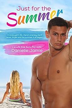 Just For The Summer: Chasing Carolina Novella 0.5 (Chasing Carolina Series) by [Jamie, Danielle]