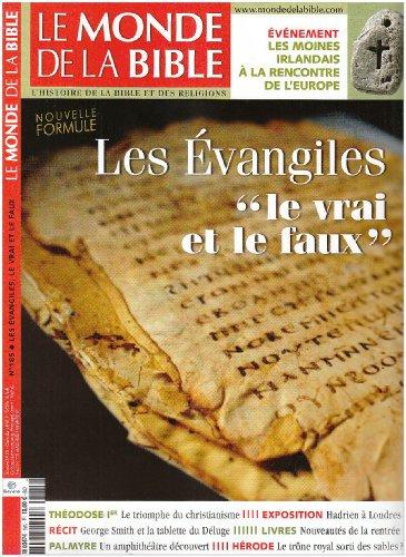 Le Monde de la Bible n 185. Les vangiles  le vrai  et  le faux