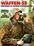 Waffen-SS Uniforms in Colour Photographs (Europa Militaria) by Andrew Steven (1998-05-31)