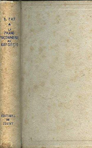 La Franc-maconnerie et la revolution intellectuelle du XVIIIe siecle.