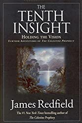 [Tenth Insight : Holding the Vision] (By (author) James Redfield) [published: May, 1996]