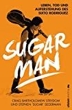 Sugar Man: Leben, Tod und Auferstehung des Sixto Rodriguez