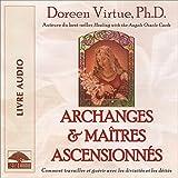 Archanges et maîtres ascensionnés - Comment travailler et guérir avec les divinités et les déités - 17,30 €