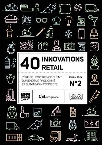40 innovations retail n°2 - L'ère de l'expérience client, du vendeur passionné et du magasin connecté par Rodolphe Bonnasse