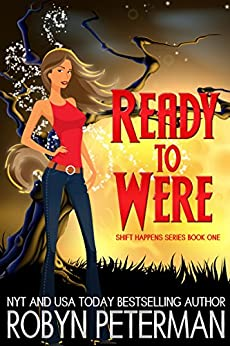 Ready to Were: Shift Happens Series Book One (English Edition) von [Peterman, Robyn]