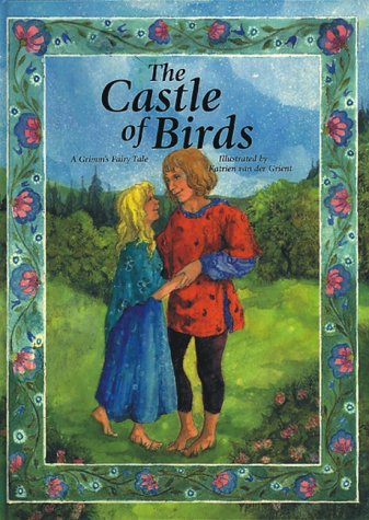 The castle of birds : a Grimm's fairy tale