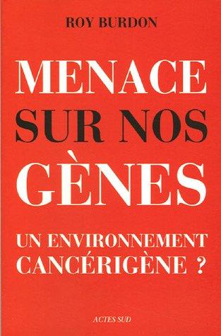 Menaces sur nos gènes : Un environnement cancérigène ?